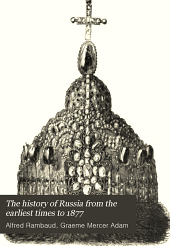 The History of Russia from the Earliest Times to 1877: Volume 1