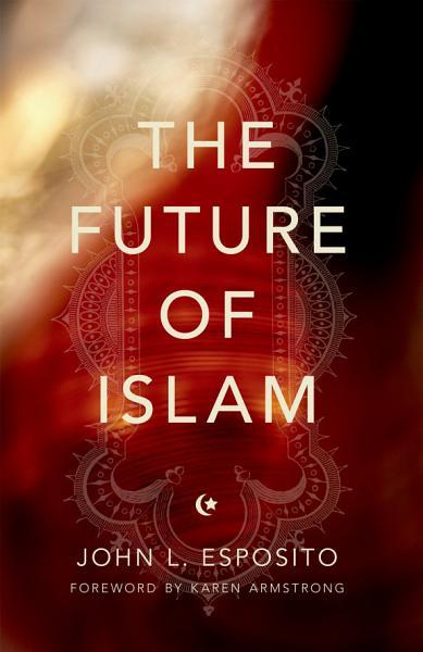 The Future of Islam Pdf Book