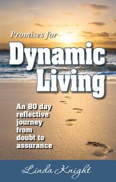Promises for Dynamic Living: An 80 Day Reflective Journey from Doubt to Assurance