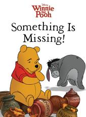 Winnie the Pooh: Something Is Missing!