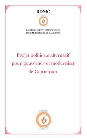 Projet politique alternatif pour gouverner et moderniser le Cameroun (RDMC)