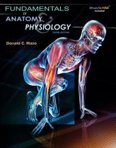 Fundamentals of Anatomy and Physiology: Edition 3