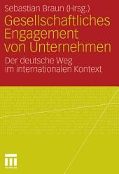 Gesellschaftliches Engagement von Unternehmen: Der deutsche Weg im internationalen Kontext