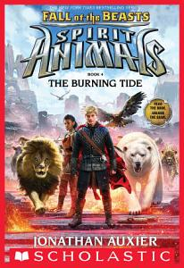 The Burning Tide  Spirit Animals  Fall of the Beasts  Book 4