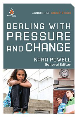 Dealing with Pressure and Change  Junior High Group Study