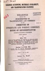 Railroad Accounting  Materials Availability  and Transportation Statistics  Hearings Before the Subcommittee on Transportation and Commerce of      94 1  June 11 and 12  1975 PDF