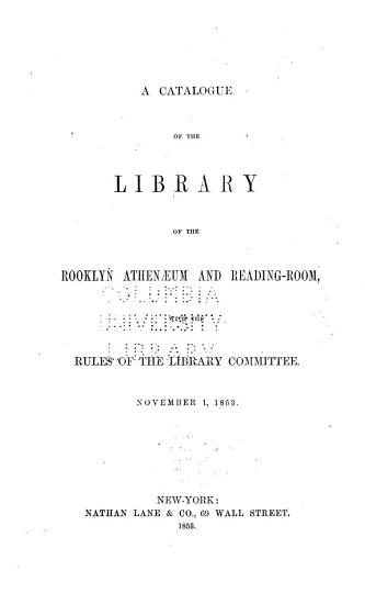 A Catalogue of the Library with the Rules of the Library Committee     PDF