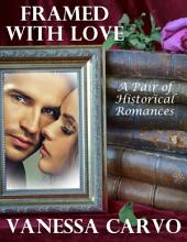 Framed With Love: A Pair of Historical Romances