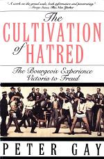 The Cultivation of Hatred: The Bourgeois Experience: Victoria to Freud (The Bourgeois Experience: Victoria to Freud)