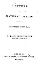 Letters on Natural Magic, Addressed to Sir Walter Scott, Bart