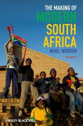 The Making of Modern South Africa: Conquest, Apartheid, Democracy, Edition 5