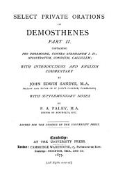 Select private orations of Demosthenes with introductions & english notes0: By F. A. Paley & J. E. Sandys, Volume 2