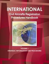 International Civil Aircrafts Registration Procedures Handbook: Strategic Information and Procedures