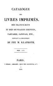 Catalogue des livres imprimés: des manuscrits, et des ouvrages chinois, tartares, japonais, etc., composant la bibliothèque de feu M. Klaproth ...