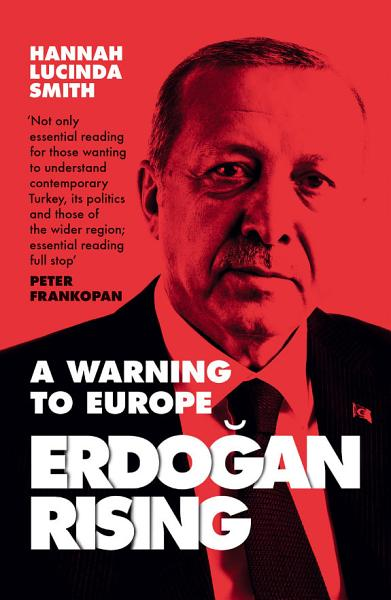 Download Erdogan Rising  The Battle for the Soul of Turkey Book