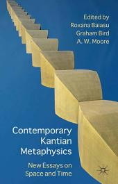 Contemporary Kantian Metaphysics: New Essays on Space and Time