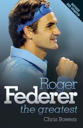 Roger Federer: The Greatest