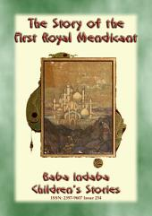 THE STORY OF THE FIRST ROYAL MENDICANT - A Tale from the Arabian Nights: Baba Indaba Children's Stories - Issue 254