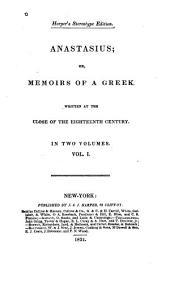 Anastasius; Or, Memoirs of a Greek: Volume 1