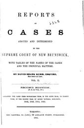 Reports of Cases: Determined in the Supreme Court of New Brunswick, Volume 4