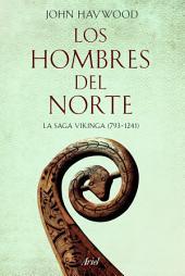 Los hombres del Norte: La saga vikinga (793-1241)