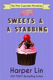 Sweets and a Stabbing: A Pink Cupcake Mystery Book 1
