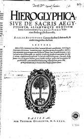 Hieroglyphica, siue De sacris Aegyptiorum, aliarumque gentium literis commentarii Ioannis Pierii Valeriani ...