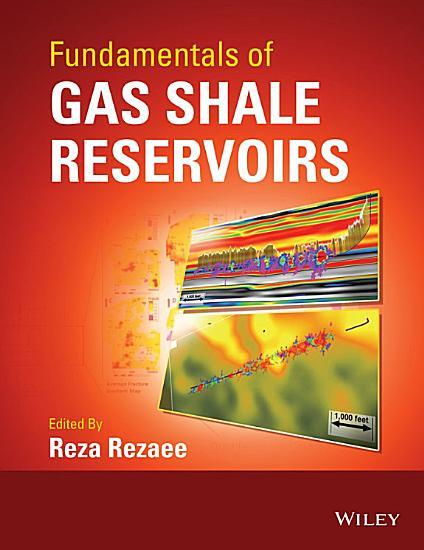Fundamentals of Gas Shale Reservoirs PDF