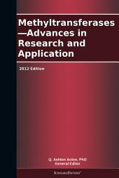 Methyltransferases—Advances in Research and Application: 2012 Edition