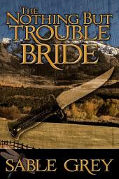 The Nothing But Trouble Bride
