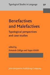 Benefactives and Malefactives: Typological perspectives and case studies