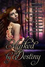 Marked By Destiny (A paranormal romance anthology)