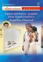 Prescription: Marry Her Immediately