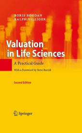 Valuation in Life Sciences: A Practical Guide, Edition 2