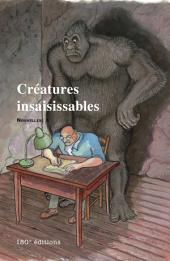 Créatures insaisissables: Recueil de nouvelles