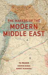 Making the Modern Middle East: Second Edition