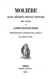 Moliére: drama histórico original portuguêz em 5 actos