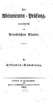 Die Abiturienprüfung vornehmlich im Preußischen Staate: Band 1