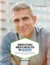 Improving Men's Health in 30 Days: Support for Prostate Conditions, Erectile Dysfunction (ED) and Hormonal Imbalance in 30 Days: Rehabilitation Plan For Overall Health