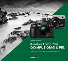 Kreative Fotografie mit Olympus OM D   PEN PDF