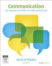 Communication: Core Interpersonal Skills for Health Professionals, Edition 2