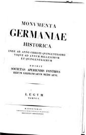 Monumenta Germaniae historica inde ab anno Christi quingentesimo usque ad annum millesimum et quingentesimum: Legum, Volume 5