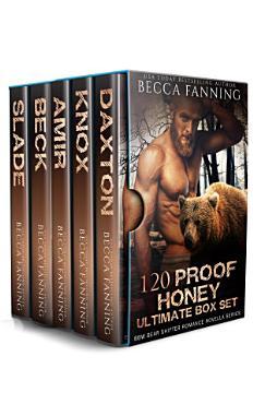 120 Proof Honey Ultimate Box Set  BBW Bear Shifter Romance Novella Series  PDF