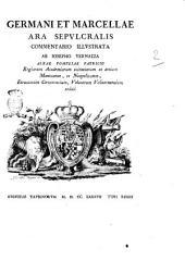 Germani et Marcellae ara sepulcralis commentario illustrata ab Iosepho Vernazza Albae Pompeiae patricio ..