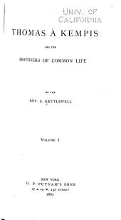 Thomas À Kempis and the Brothers of the Common Life: Volume 1