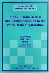 Sino-Us Trade Accord and China's Accession to the World Trade Organization