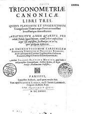 Trigonometriae canonicae libri tres... Adiungitur liber quartus... Authore Ioanne Baptista Morino...