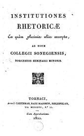 Institutiones rhetoricae ... at usum collegii Sonegiensis ...