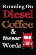 Running on Diesel Coffee and Swear Words
