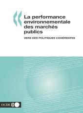 La performance environnementale des marchés publics Vers des politiques cohérentes: Vers des politiques cohérentes